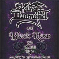King Diamond - King Diamond And Black Rose - 20 Years Ago A Night Of Rehearsal