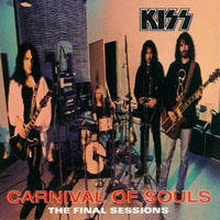 Kiss - Carnival of Souls. The Final Sessions