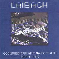 Laibach - Occupied Europe NATO Tour 1994-1995