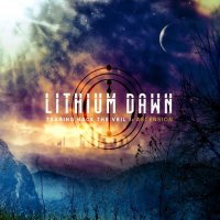 Lithium Dawn - Tearing Back The Veil I. Ascension