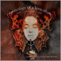 Love Like Blood - Chronology Of A Love-Affair