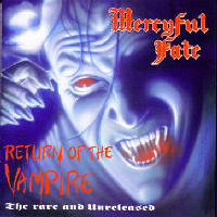 Mercyful Fate - Return Of The Vampire (The Rare And Unreleased)
