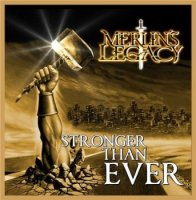 Merlins Legacy - Stronger Than Ever