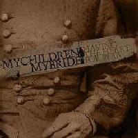 Mychildren Mybride - Having The Heart For War