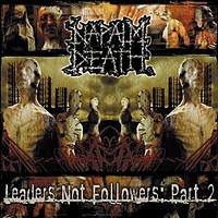 Napalm Death - Leaders Not Followers, Part 2