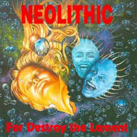 Neolithic - For Destroy The Lament