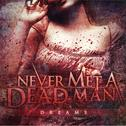 Never Met A Dead Man - Dreams