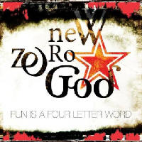 New Zero God - Fun Is A Four Lette Word