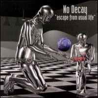 No Decay - Escape From Usual Life