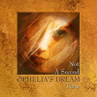 Ophelia's Dream - Not A Second Time