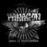 Paragon - Force Of Destruction