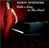 Robin Spielberg - With Song In My Heart
