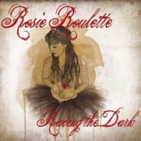 Rosie Roulette - Racing The Dark
