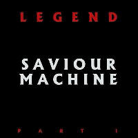 Saviour Machine - Legend Part I