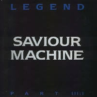 Saviour Machine - Legend Part III-I