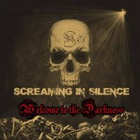 Screaming In Silence - Welcome To The Darkness