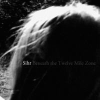 Sihr - Beneath The Twelve Mile Zone