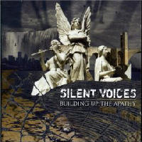 Silent Voices - Building Up the Apathy
