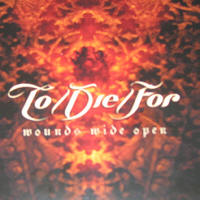 To Die For - Wounds Wide Open