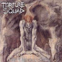 Torture Squad - The Unholy Spell