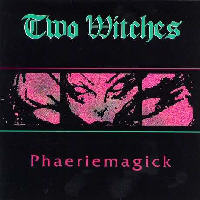 Two Witches - Phaeriemagick