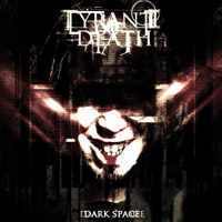 Tyrant Of Death - Dark Space
