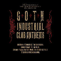 Various Artists - Goth Industrial Club Anthems CD3