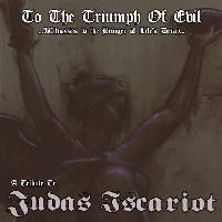 Various Artists - To The Triumph Of Evil (A Tribute To Judas Iscariot)