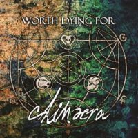 Worth Dying For - Chimaera