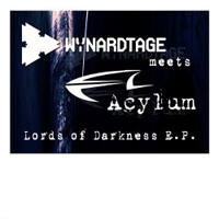 Wynardtage - Wynardtage Meets Acylum - Lords Of Darkness