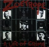 Zoetrope - A Life Of Crime